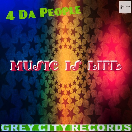 4 Da People - Music Is Life [GCR 134]